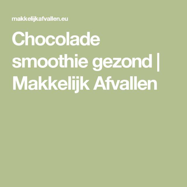 Chocolade smoothie gezond | Makkelijk Afvallen