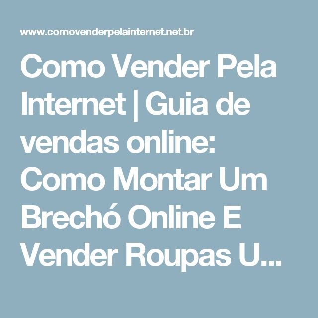 Como Vender Pela Internet | Guia de vendas online: Como Montar Um Brechó Online E Vender Roupas Usadas Na Internet