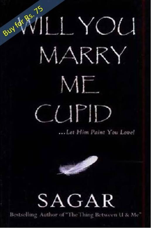 The book Will You Marry Me Cupid is a story about guy named Sankalp and his journey led by his cupid. Buy Will You Marry Me Cupid online here at online shopping store and get it delivered in just two to three working days to your home. You have many options to pay for the book. You can use internet banking account, credit card and debit card or cash on delivery (COD) option where you can pay for the book after it gets delivered to you.