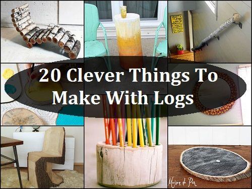 20 Clever Things To Make With Logs