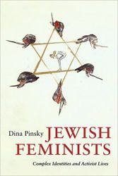 Jewish Feminists: Complex Identities and Activist Lives