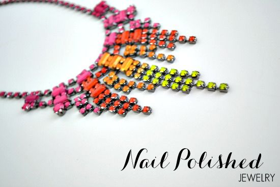 Nail polished jewelry- Painted a rhinestone necklace with neon and ombre nail polishes to create a gorgeous statement piece.