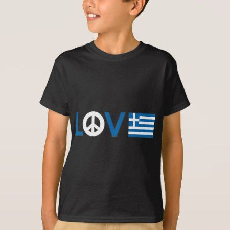 Love Peace Greece T-Shirt - tap, personalize, buy right now!