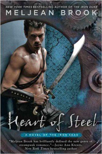 Heart of Steel (A Novel of the Iron Seas): Meljean Brook: 9780425243305: Amazon.com: Books