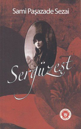 serguzest - sami pasazade sezai - turk edebiyat vakfi yayinlari  http://www.idefix.com/kitap/serguzest-sami-pasazade-sezai/tanim.asp