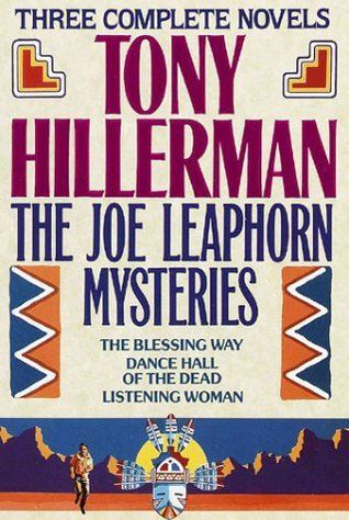 Read The Joe Leaphorn Mysteries: The Blessing Way / Dance Hall of the Dead / Listening Woman (Leaphorn & Chee, #1-3) PDF