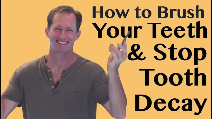 How to brush your teeth to stop tooth decay tooth decay