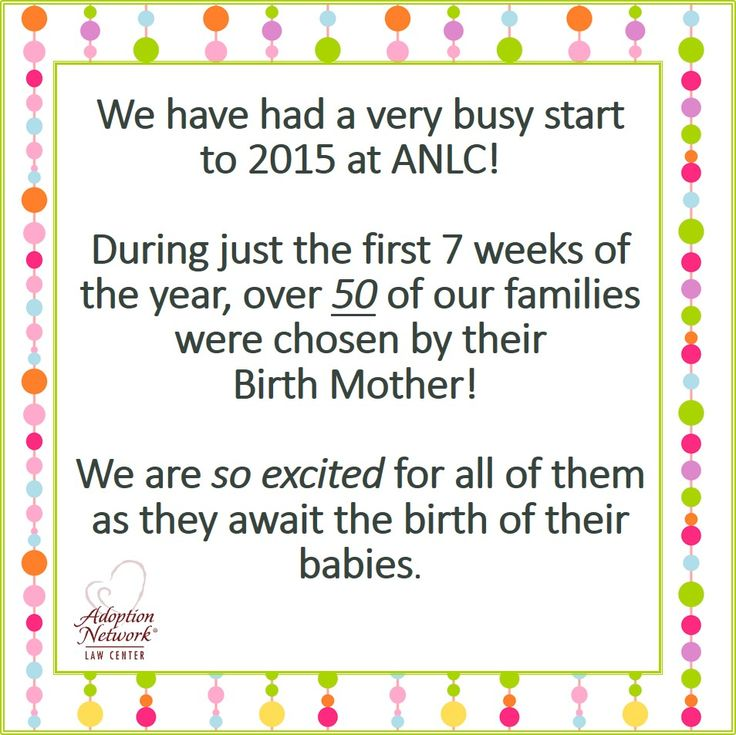 Over 50 families chosen by their #BirthMother in the first 7 weeks of 2015!  We are so excited for our ANLC families! #adoption