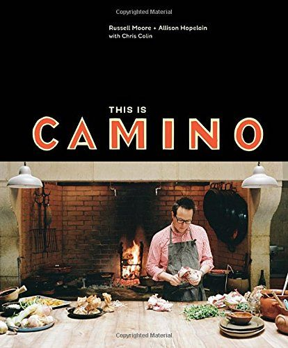 A cookbook about the unique, fire-based cooking approach and ingredient-focused philosophy of Camino restaurant in Oakland, CA, with approximately 100 reci This Is Camino