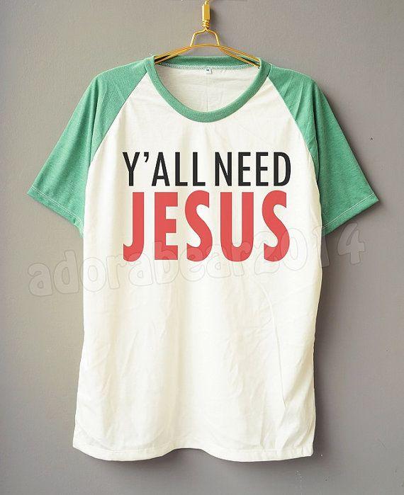 Y'ALL NEED JESUS TShirt Funny TShirt Text TShirt por adorabear2014, $17.00 @emilyhenriksen