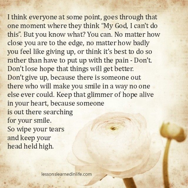 Lessons Learned in Life | Don't lose hope that things will get better.