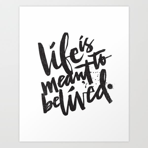 Life Is Meant To Be Lived By Matthew Taylor Wilson Motivationmonday Print Inspirational Black White Poster Word ArtBlack