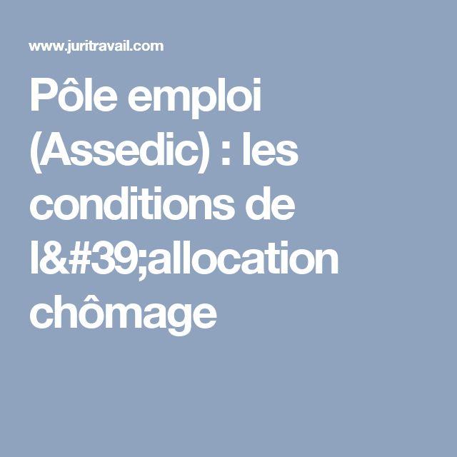 Pôle emploi (Assedic) : les conditions de l'allocation chômage