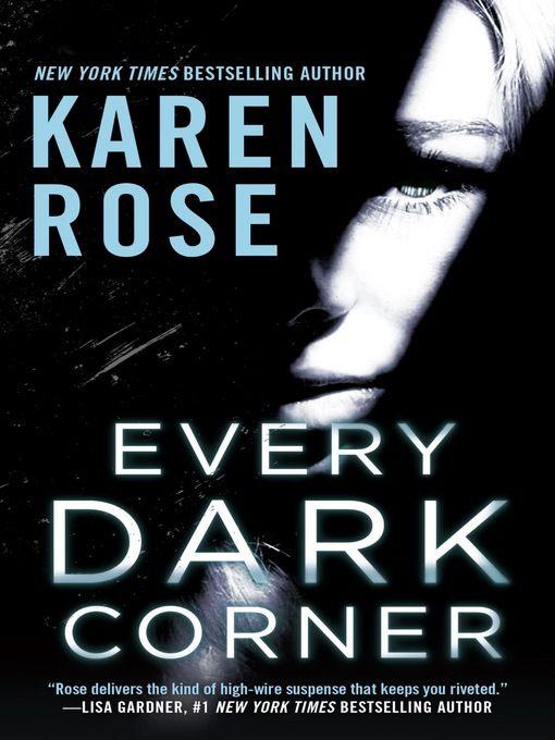 """EVERY DARK CORNER""  Karen Rose"