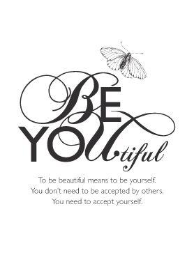 Be you, Be Beautiful. Mooie sierlijke letters gecombineerd met strak schreefloos letterype. Heel mooi ontwerp.