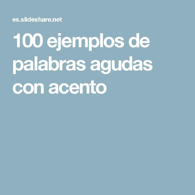 100 ejemplos de palabras agudas con acento