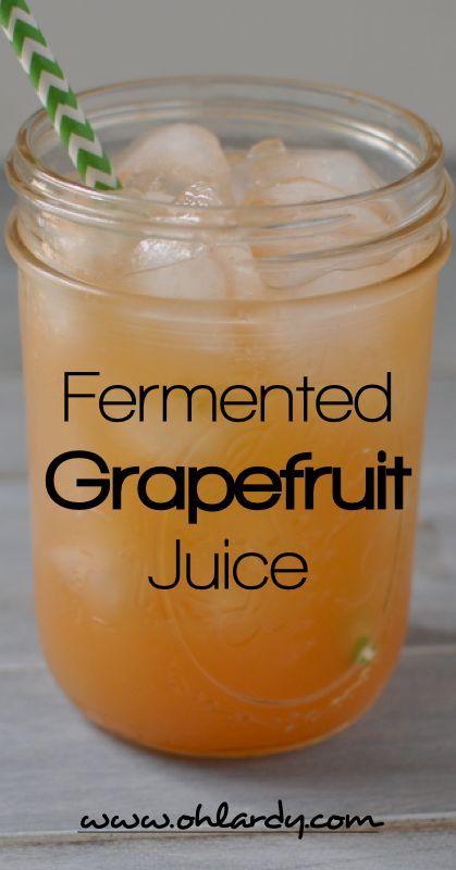Fermented Grapefruit Juice - Oh Lardy! #21dsd #drinks