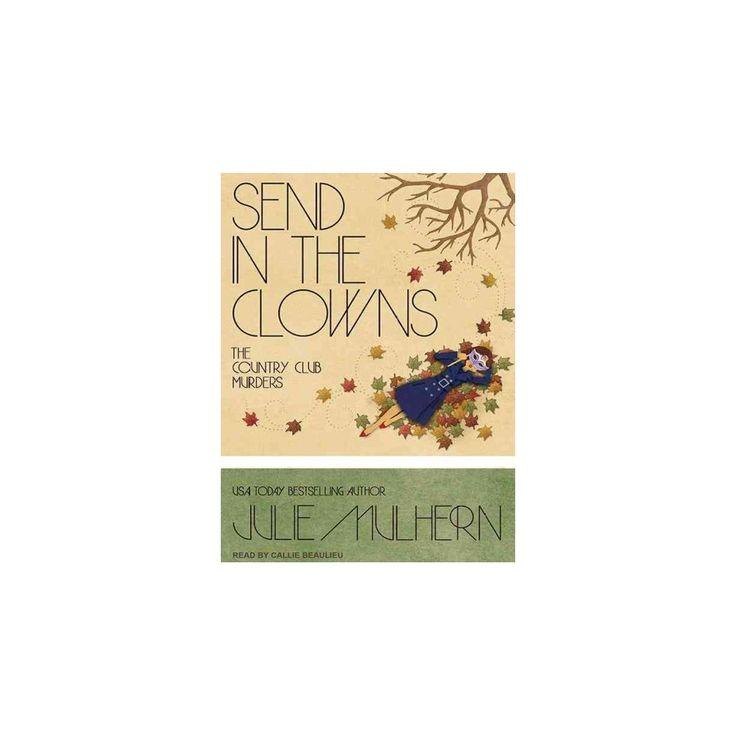 Send in the Clowns (Unabridged) (CD/Spoken Word) (Julie Mulhern)