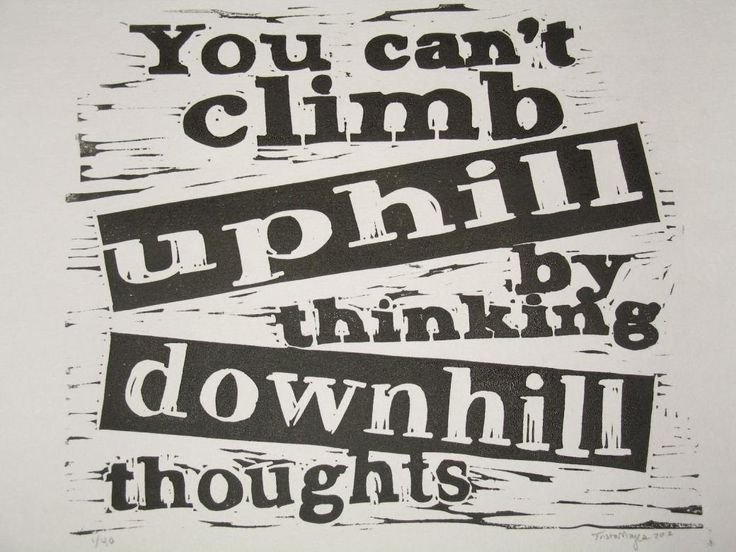 Climb uphill - inspirational positive attitude quote hand-pulled linocut print. $12.00, via Etsy.