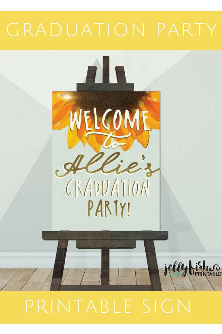 Sunflower Graduation Party Sign - Welcome to the (graduates name) Party. DIY Printable or Printed #graduationpartyideas #graduationparty #graduationsign #affiliate #printable #printablesign #graduation