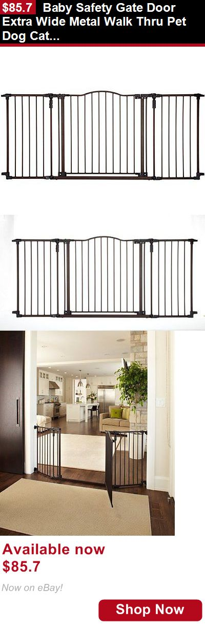Baby Safety Gates: Baby Safety Gate Door Extra Wide Metal Walk Thru Pet Dog Cat Fence Child Toddler BUY IT NOW ONLY: $85.7
