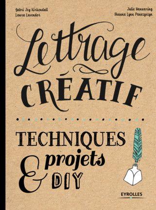 """Le litre """"Lettrage créatif"""" aux éditions Eyrolles"""