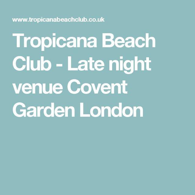 Tropicana Beach Club - Late night venue Covent Garden London