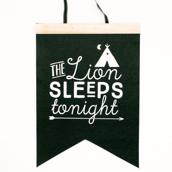 The Lion Sleeps Tonight | Felt Flag | Black & White | Screen Printed | Toodles Noodles