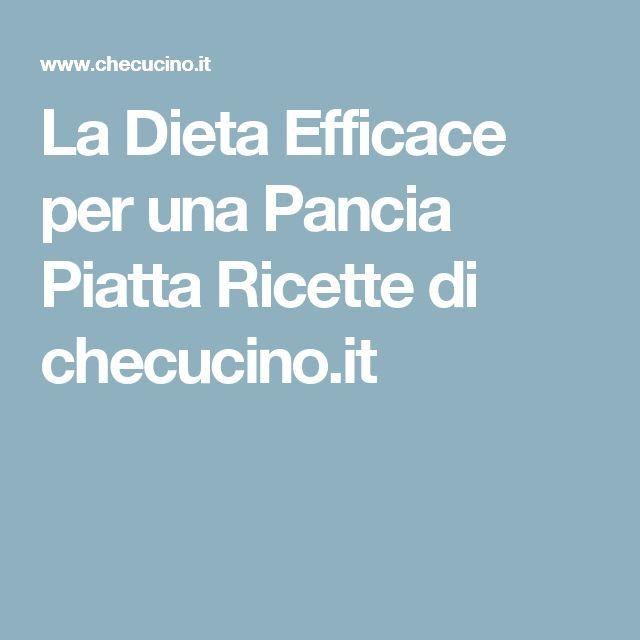 La Dieta Efficace per una Pancia Piatta Ricette di checucino.it