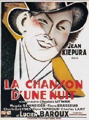 La chanson d'une nuit (1933)Stars: Jan Kiepura, Magda Schneider, Pierre Brasseur, Charles Lamy ~  Directors: Pierre Colombier, Anatole Litvak
