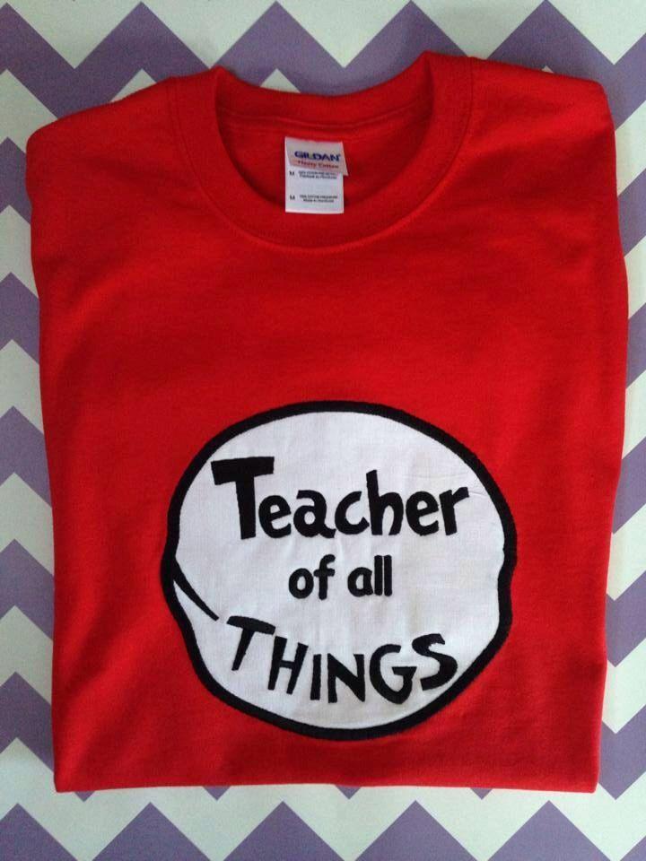 Teacher of All Things Custom Shirt Sizes Small - XL, Dr Suess Teacher Shirt, Dr Suess Day Shirt, Dr Suess Birthday Shirt by SarahJeanBoutique on Etsy https://www.etsy.com/listing/182454033/teacher-of-all-things-custom-shirt-sizes