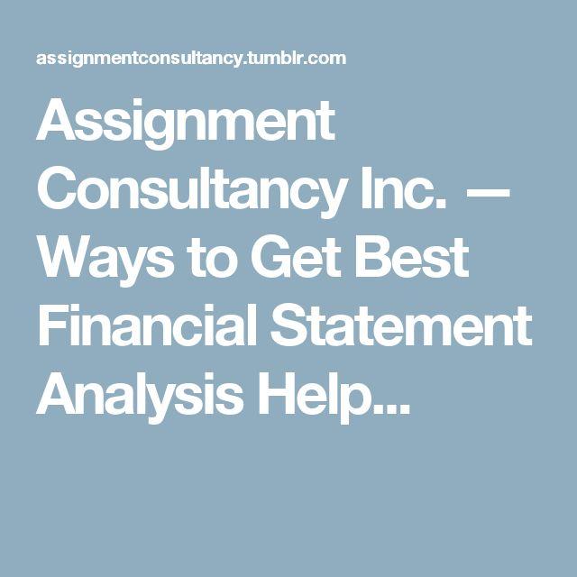 Assignment Consultancy Inc. — Ways to Get Best Financial Statement Analysis Help...