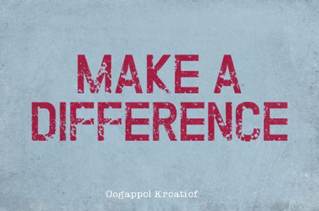 Make a difference www.twitter.com/oogappelkreat www.facebook.com/oogappelkreatief