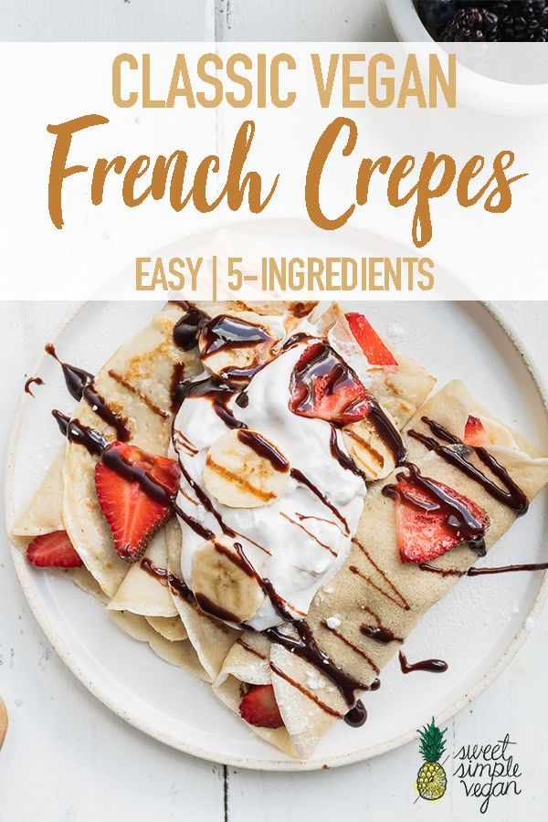 Classic Vegan French Crepes (Easy + 5-Ingredients)