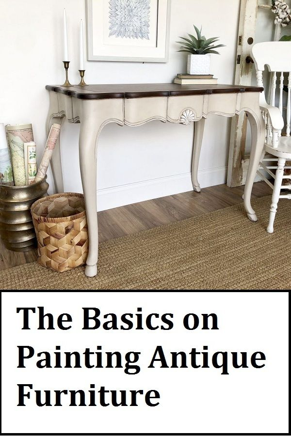 The Basics on Painting Antique Furniture   – Inspiration for our 1935 house with a wraparound porch