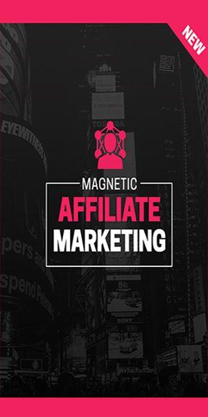 Magenetic Affiliate Marketing