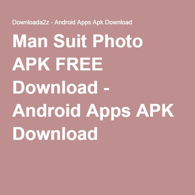 Man Suit Photo APK FREE Download - Android Apps APK Download