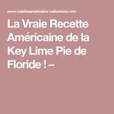 La Vraie Recette Américaine de la Key Lime Pie de Floride ! –