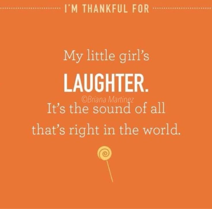 I am thankful for that beautiful laughter!