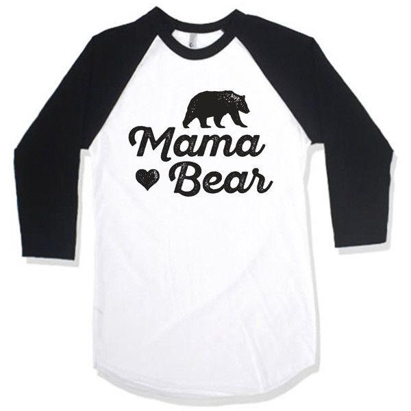 Mama Bear ($32) ❤ liked on Polyvore featuring tops, t-shirts, black, women's clothing, raglan shirts, cotton t shirts, bear t shirt, raglan baseball shirts and raglan sleeve t shirts