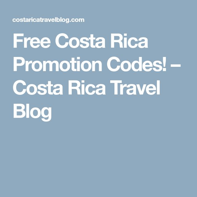 Free Costa Rica Promotion Codes! – Costa Rica Travel Blog