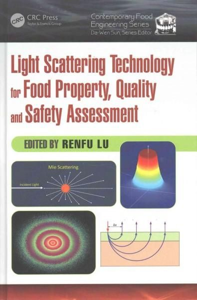 Light Scattering Technology for Food Property, Quality and Safety Assessment
