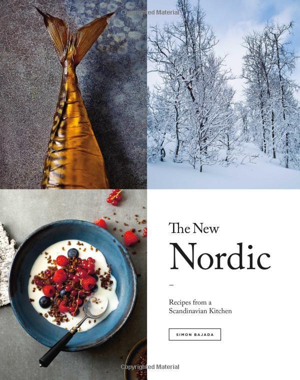 The New Nordic: Recipes from a Scandinavian Kitchen: Simon Bajada:  9781742708799: Amazon.com: Books | Nordic recipe, New nordic, Scandinavian  cuisine