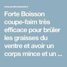 Forte Boisson coupe-faim très efficace pour brûler les graisses du ventre et avoir un corps mince et un poids de forme. | Améliore Ta Santé