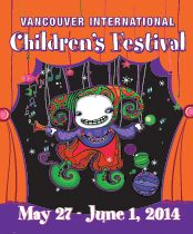 Vancouver International Children's Festival coming up May 27 - June 1, 2014