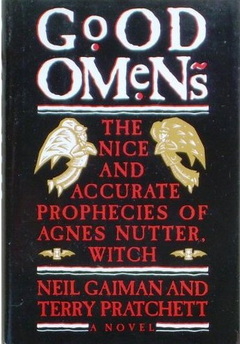 Good Omens by Neil Gaiman and Terry Pratchett.