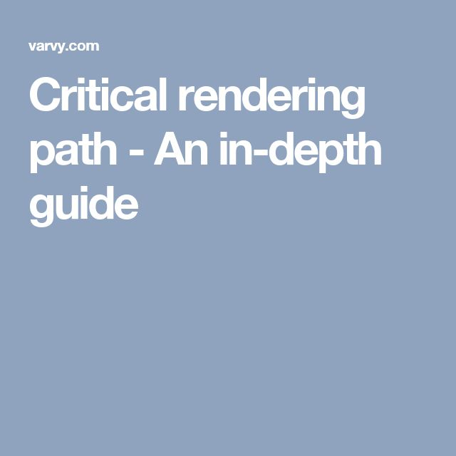 Critical rendering path - An in-depth guide