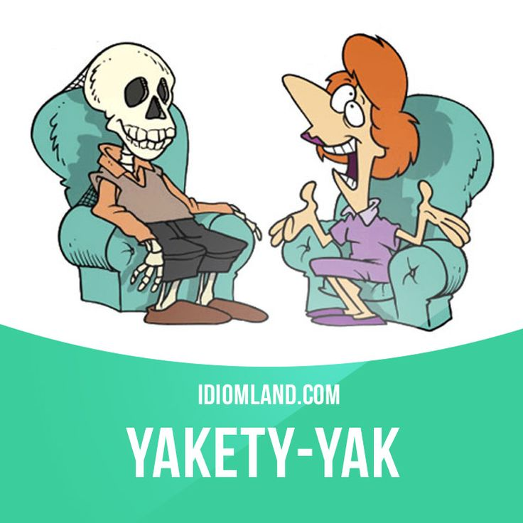 """Yakety-yak"" means ""to talk nonstop about nothing"". Example: Every time my aunt calls, I know I'm going to be on the phone at least an hour listening to her yakety-yak. #idiom #idioms #saying #sayings #phrase #phrases #expression #expressions #english #englishlanguage #learnenglish #studyenglish #language #vocabulary #dictionary #grammar #efl #esl #tesl #tefl #toefl #ielts #toeic #englishlearning"