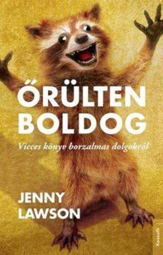 Jenny Lawson: Őrülten boldog