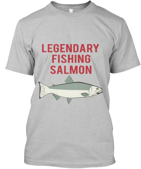 Legendary Fishing Salmon #Fishing #Shirts